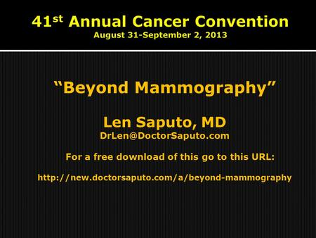 """Beyond Mammography"" Len Saputo, MD For a free download of this go to this URL:"