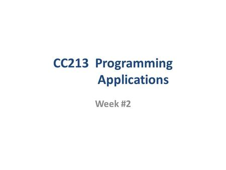 CC213 Programming Applications Week #2 2 Control Structures Control structures –control the flow of execution in a program or function. Three basic control.