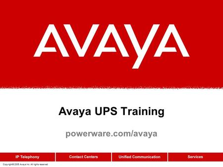 Copyright© 2005 Avaya Inc. All rights reserved Avaya UPS Training powerware.com/avaya.