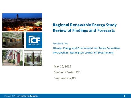 11 Regional Renewable Energy Study Review of Findings and Forecasts Presented to: Climate, Energy and Environment and Policy Committee Metropolitan Washington.