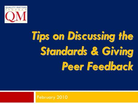 Tips on Discussing the Standards & Giving Peer Feedback February 2010.
