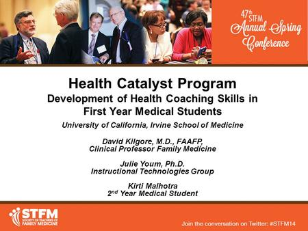 Health Catalyst Program Development of Health Coaching Skills in First Year Medical Students University of California, Irvine School of Medicine David.