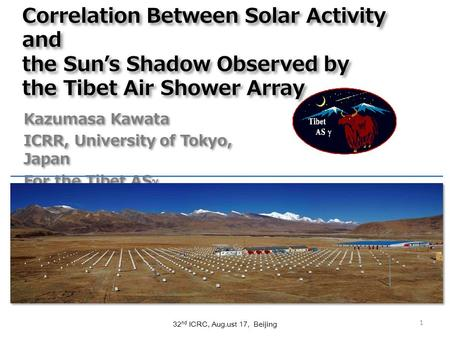 Correlation Between Solar Activity and the Sun's Shadow Observed by the Tibet Air Shower Array Kazumasa Kawata ICRR, University of Tokyo, Japan For the.