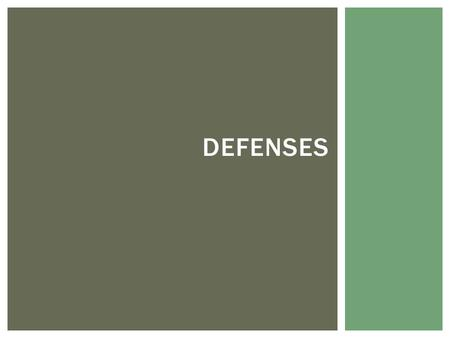 DEFENSES.  1. Show that no crime was committed  Or  2. No criminal intent was involved 2 JOBS OF THE DEFENSE.