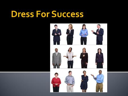 Dress For Success. P RESENTED BY www.Mercer-Professional.org Your career demands more attention now, than ever before.