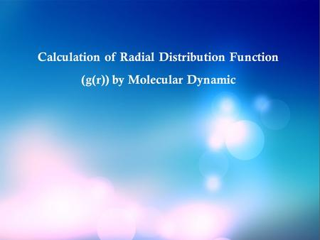 1 Calculation of Radial Distribution Function (g(r)) by Molecular Dynamic.