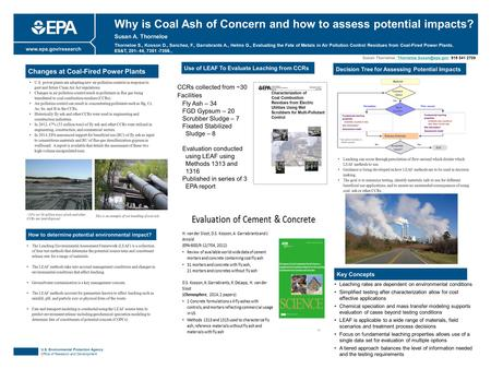 U.S. Environmental Protection Agency Office of Research and Development www.epa.gov/research Why is Coal Ash of Concern and how to assess potential impacts?