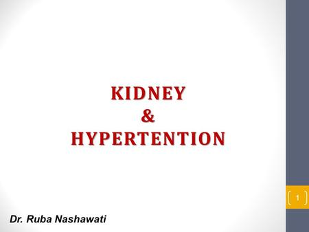 KIDNEY & HYPERTENTION 1 Dr. Ruba Nashawati. Kidney Hypertension 2.