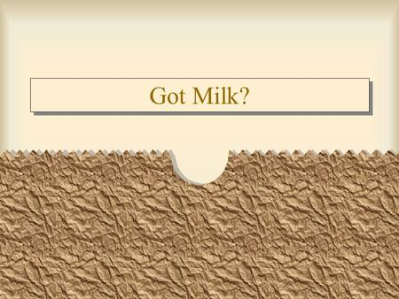 Got Milk?. Milk Most wholesome & complete food Oldest agricultural industry –dates back 7,000 years.