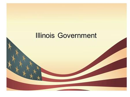 Illinois Government. Illinois Government = Rules & leaders of our state U.S. Government = Rules & leaders for all 50 states.