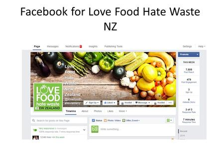 Facebook for Love Food Hate Waste NZ. For the Love Food Hate Waste Launch we need you to promote In June 1.The Love Food Waste NZ Website has arrived.