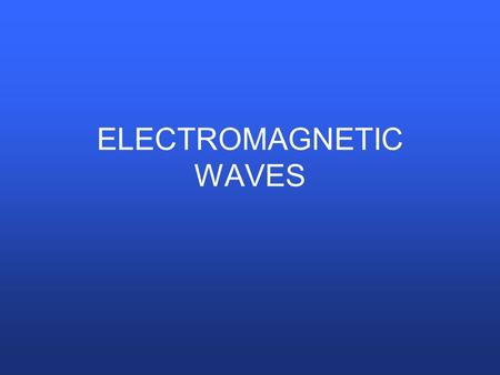 ELECTROMAGNETIC WAVES. Current can be induced in a coil by a changing magnetic field. A changing magnetic field induces a changing electric field at right.