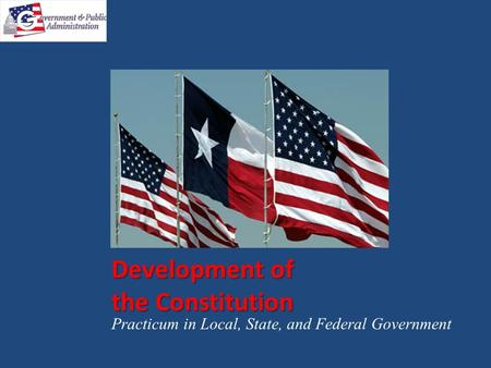 Development of the Constitution Practicum in Local, State, and Federal Government.