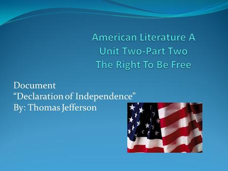 "Document ""Declaration of Independence"" By: Thomas Jefferson."