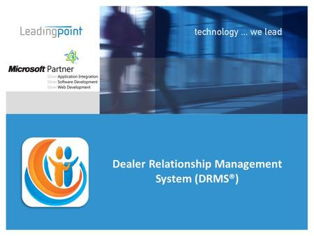 Copyright © 2016 Leading Point. All rights reserved. Dealer Relationship Management System (DRMS®)