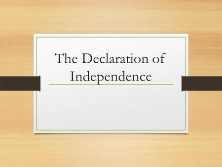 The Declaration of Independence. Opener Question Why Do Americans celebrate the 4 th of July holiday?