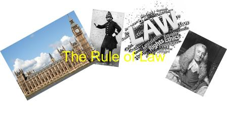 The Rule of Law. LEARNING AIMS… Explain what is meant by Britain having an unwritten constitution. Explain separation of powers. Explain the supremacy.