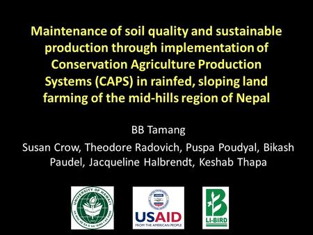 Maintenance of soil quality and sustainable production through implementation of Conservation Agriculture Production Systems (CAPS) in rainfed, sloping.