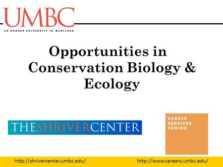 Opportunities in Conservation Biology & Ecology.