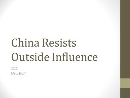 China Resists Outside Influence 12.1 Mrs. Stoffl.