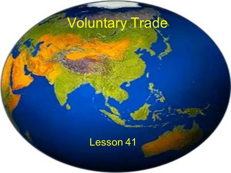 Voluntary Trade Lesson 41. Changes to increase foreign trade and investment in India A benefit to India since 1991. Made market-oriented economic reforms.