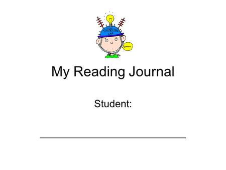 My Reading Journal Student: __________________________.