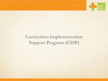 Curriculum Implementation Support Program (CISP).