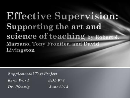Supplemental Text Project Kenn Ward EDL 678 Dr. Pfennig June 2013.