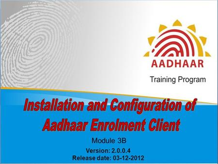 Installation and Configuration of Aadhaar Enrolment Client