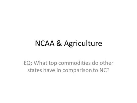 NCAA & Agriculture EQ: What top commodities do other states have in comparison to NC?