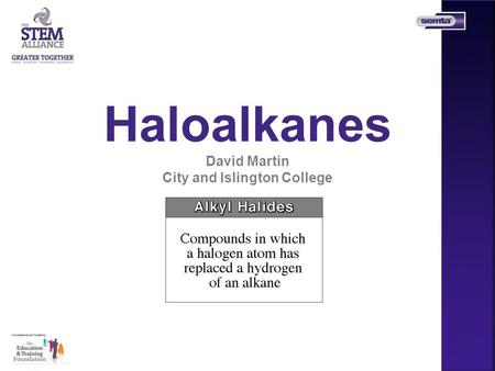 Haloalkanes David Martin City and Islington College.