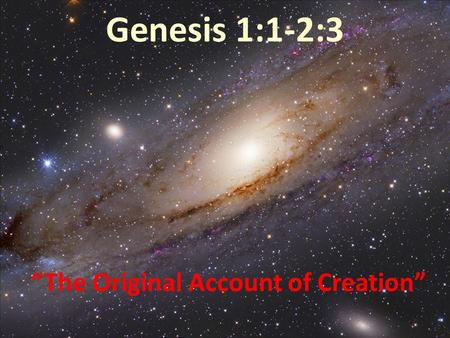 "Genesis 1:1-2:3 ""The Original Account of Creation"""