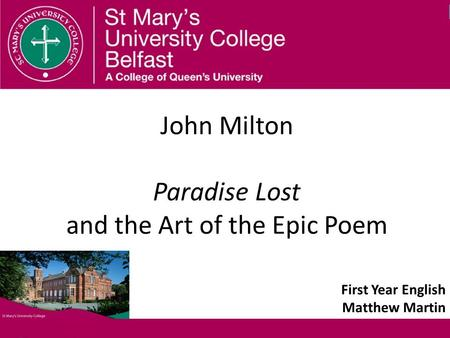 John Milton Paradise Lost and the Art of the Epic Poem First Year English Matthew Martin.