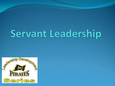 Today we will cover What is Servant Leadership History of Servant Leadership Characteristics of Servant Leadership 5 Ways of Being The Key to Servant.