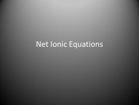 Net Ionic Equations. Driving Forces of Ionic Rxns (Double Replacement) Ionic rxns usually occur between 2 aqueous solutions, each containing a dissolved.