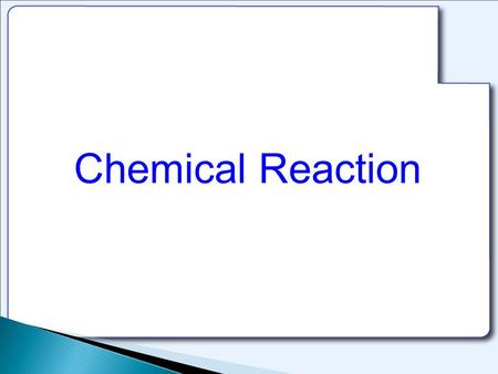 Chemical Reaction. fertilizers and artificial filters Chemical reactions have a great importance in our life.