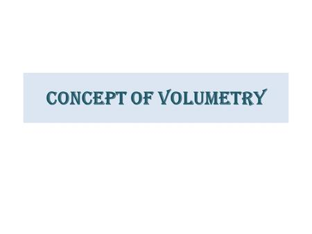 Concept of volumetry. CHEMICAL ANALYSIS METHODS OF CHEMICAL ANALYSIS Volumetry Gravimetry Chromatography Atomic absorption spectrometry Potentiometry.