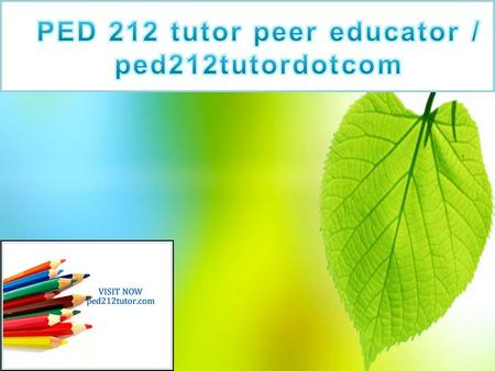 PED 212 Entire Course PED 212 Week 1 DQ 1 Current Issues  PED 212 Week 1 DQ 1 Current Issues  PED 212 Week 1 DQ 2 Critical Thinking  PED 212 Week 2.