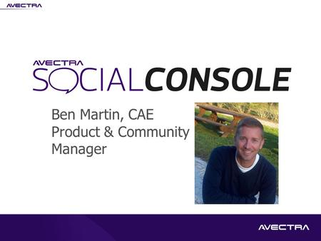 Ben Martin, CAE Product & Community Manager. THEY'RE TALKING ABOUT YOU.