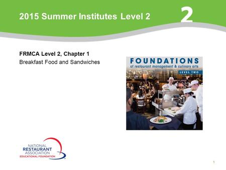 1 FRMCA Level 2, Chapter 1 Breakfast Food and Sandwiches 2015 Summer Institutes Level 2.