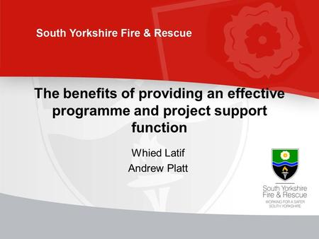 The benefits of providing an effective programme and project support function Whied Latif Andrew Platt.