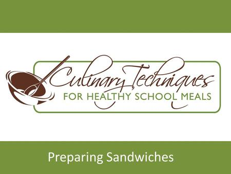 Preparing Sandwiches.