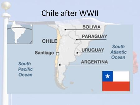 Chile after WWII. Chile in WWII Chile was not an active player in WWII, but was initially friendly towards the Axis powers In 1942, facing pressure from.