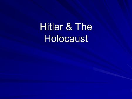 Hitler & The Holocaust. Learning Objectives Hitler's philosophy of Aryan superiority led to the Holocaust and the death of 25 million people.