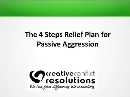 The 4 Steps Relief Plan for Passive Aggression. Are You Facing Any of These Challenges? Is your wife threatening to leave you because what she calls your.