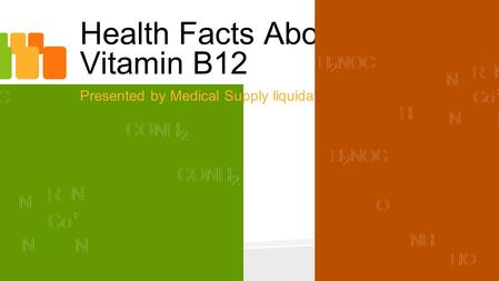 Health Facts About Vitamin B12 Presented by Medical Supply liquidators.