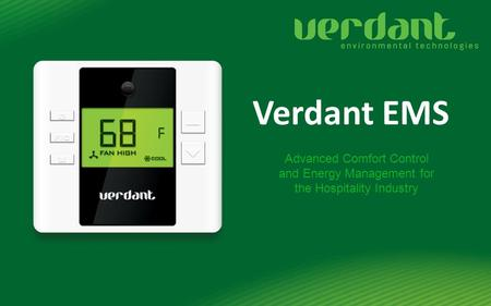 Verdant EMS Advanced Comfort Control and Energy Management for the Hospitality Industry.