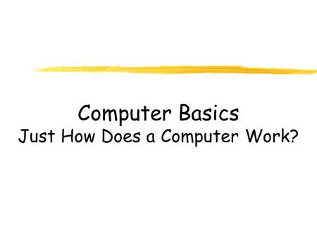 Computer Basics Just How Does a Computer Work?. Look at this picture of a computer. A computer is made up of many parts. Let's explore the parts to see.