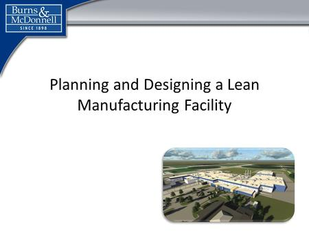 Click to edit Master title style Planning and Designing a Lean Manufacturing Facility.