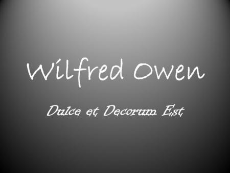 Dulce Et Decorum Est - Poem by Wilfred Owen